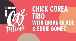Zorlu PSM Caz Festivali: Chick Corea Trio with Brian Blade & Eddie Gomez