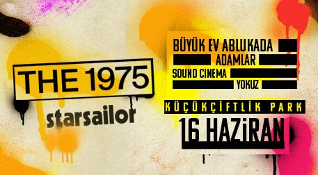 %100 Music Presents: The 1975 & Starsailor - KüçükÇiftlik Park, İstanbul