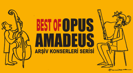 Best Of Opus Amadeus Arşiv Konserleri Serisi - Online Etkinlikler, İstanbul