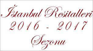 İstanbul Resitalleri 2016 - 2017 Sezonu