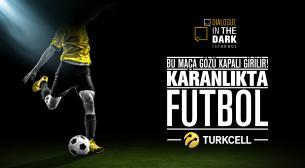 Turkcell Diyalog Müzesi Turkcell Karanlıkta Futbol