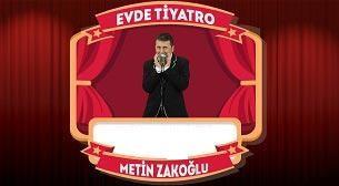 Metin Zakoğlu Evde Tiyatro