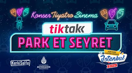 TikTak Park Et Seyret - KerkiSolfej - İstanbul Açıkhava Gösteri Merkezi - Yenikapı, İstanbul