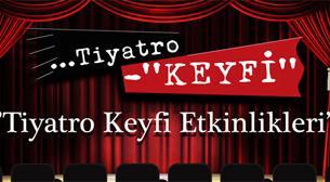 Tiyatro Keyfi Etkinlikleri