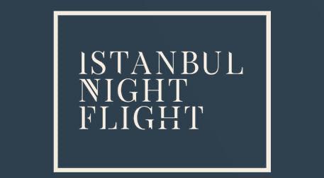 İstanbul Night Flight - Çeşitli Mekanlar