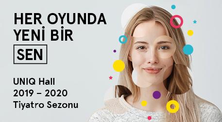 Uniq Hall 2019-2020 Tiyatro Sezonu - UNIQ Hall, İstanbul